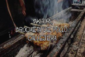 yakitori brocheta de pollo callejera